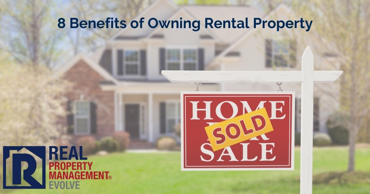 Benefits of Owning Rental Property - RPM Evolve