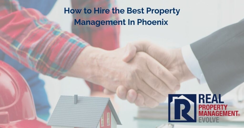 How to Hire the Best Property Management In Phoenix - Real Property Management Evolve
