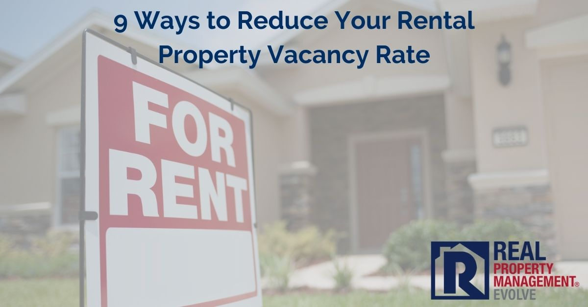 How to Reduce Your Rental Property Vacancy Rate - Real Property Management Evolve RPM Evolve