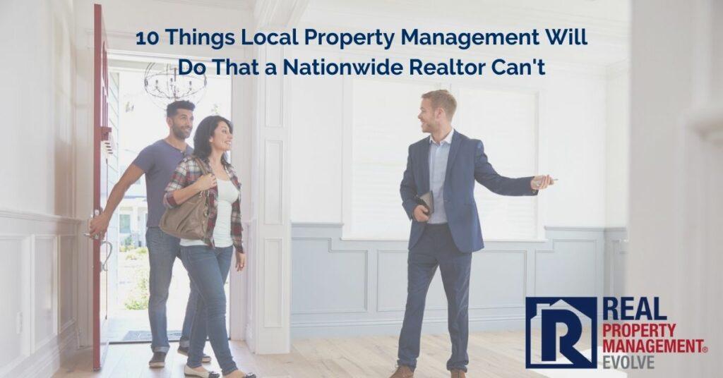 Local Property Management Company vs Nationwide Realtor - Real Property Management Evolve - RPM Evolve