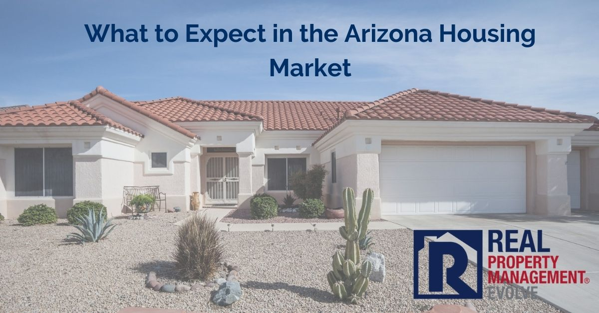 What to Expect in the Arizona Housing Market - RPM Evolve Real Property Management Evolve