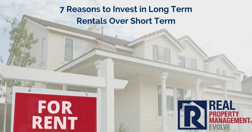 7 Reasons to Invest in Long Term Rentals - Real Property Management Evolve RPM Evolve