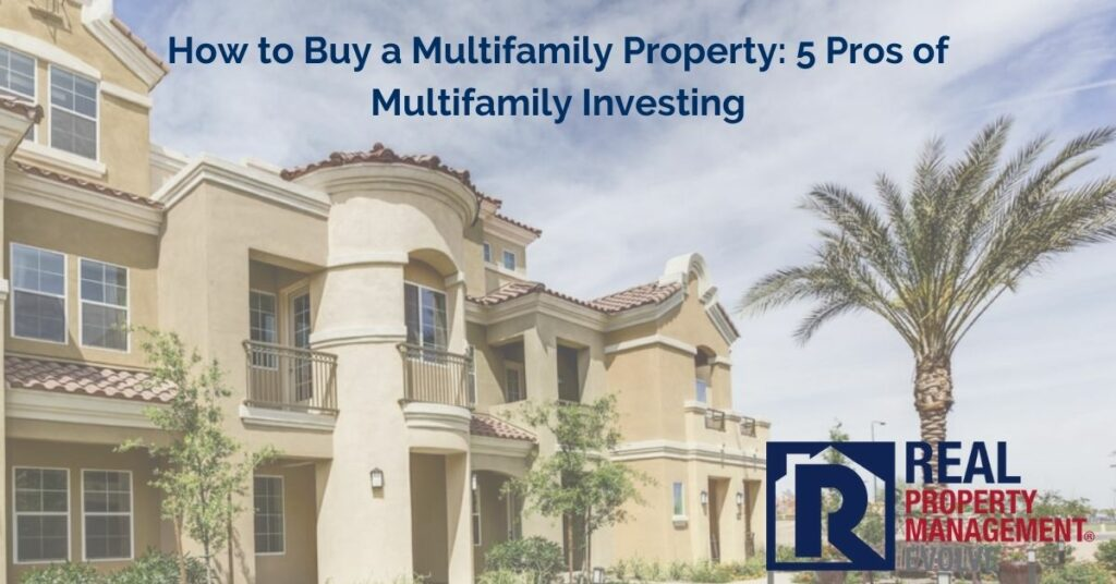How to Buy Multifamily Properties - Benefits of Multifamily Investing - Real Property Management Evolve RPM Evolve