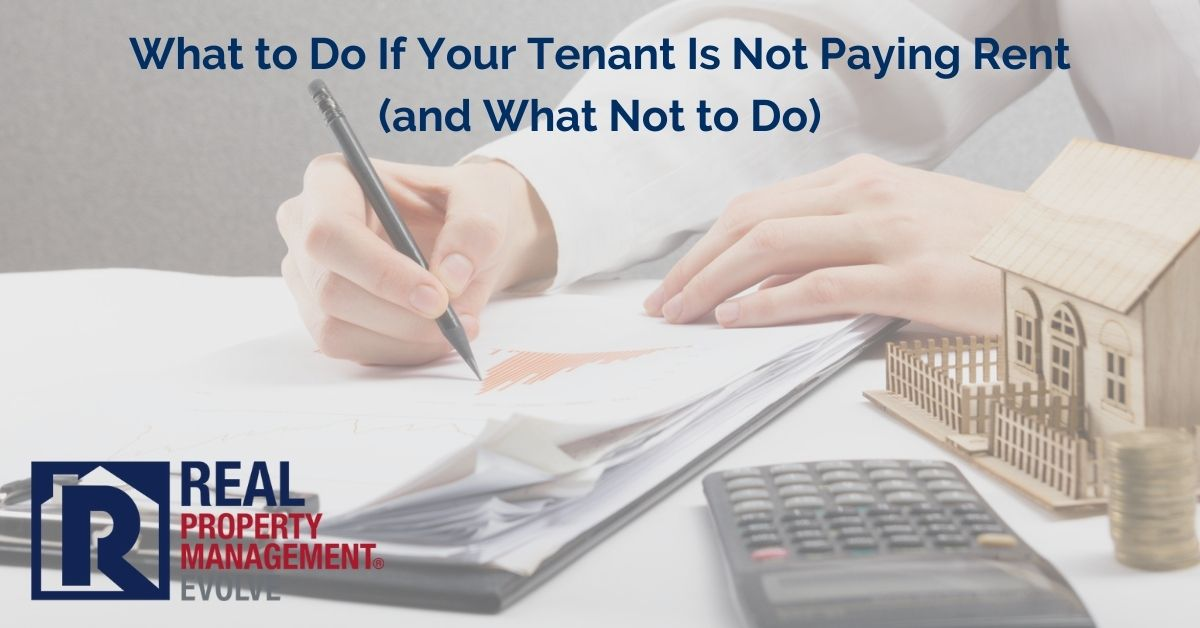 Tenant Is Not Paying Rent - Real Property Management Evolve RPM Evolve