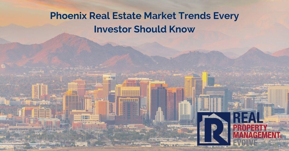 Phoenix Real Estate Market Trends Every Investor Should Know - Real Property Management Evolve RPM Evolve
