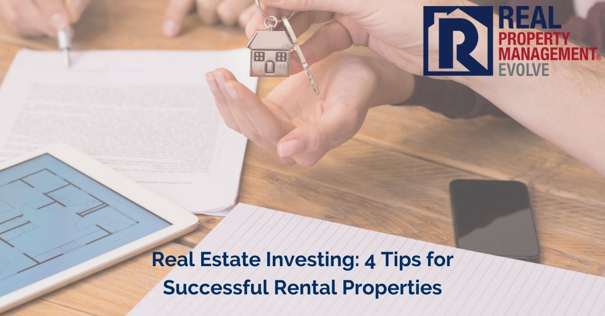 Real Estate Investing: 4 Tips for Successful Rental Properties - Real Property Management Evolve RPM Evolve