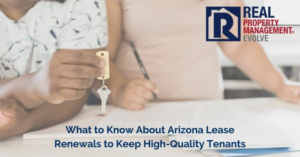What to Know About Arizona Lease Renewals to Keep High-Quality Tenants - Real Property Management Evolve RPM Evolve