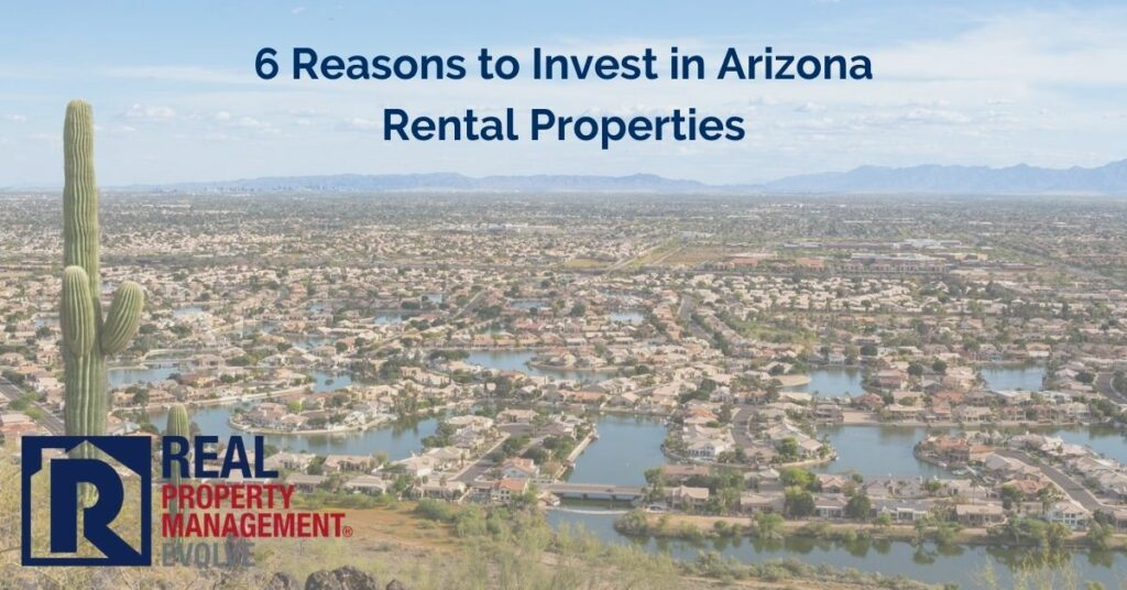 6 Reasons to Invest in Arizona Rental Properties - Real Property Management Evolve RPM Evolve