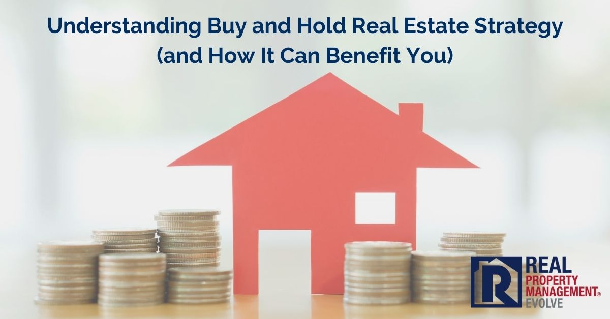 Buy and Hold Real Estate Strategy - Real Property Management Evolve RPM Evolve