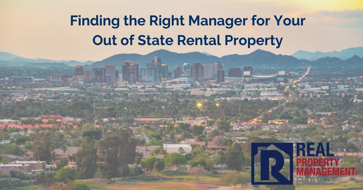 Finding the Right Manager for Your Out of State Rental Property - RPM Evolve Real Property Management Evolve